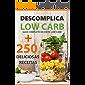 DESCOMPLICA LOW CARB: +250 DELICIOSAS RECEITAS