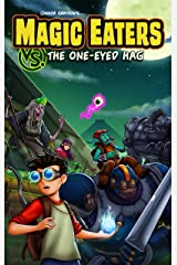 Magic Eaters vs. The One-Eyed Hag Kindle Edition