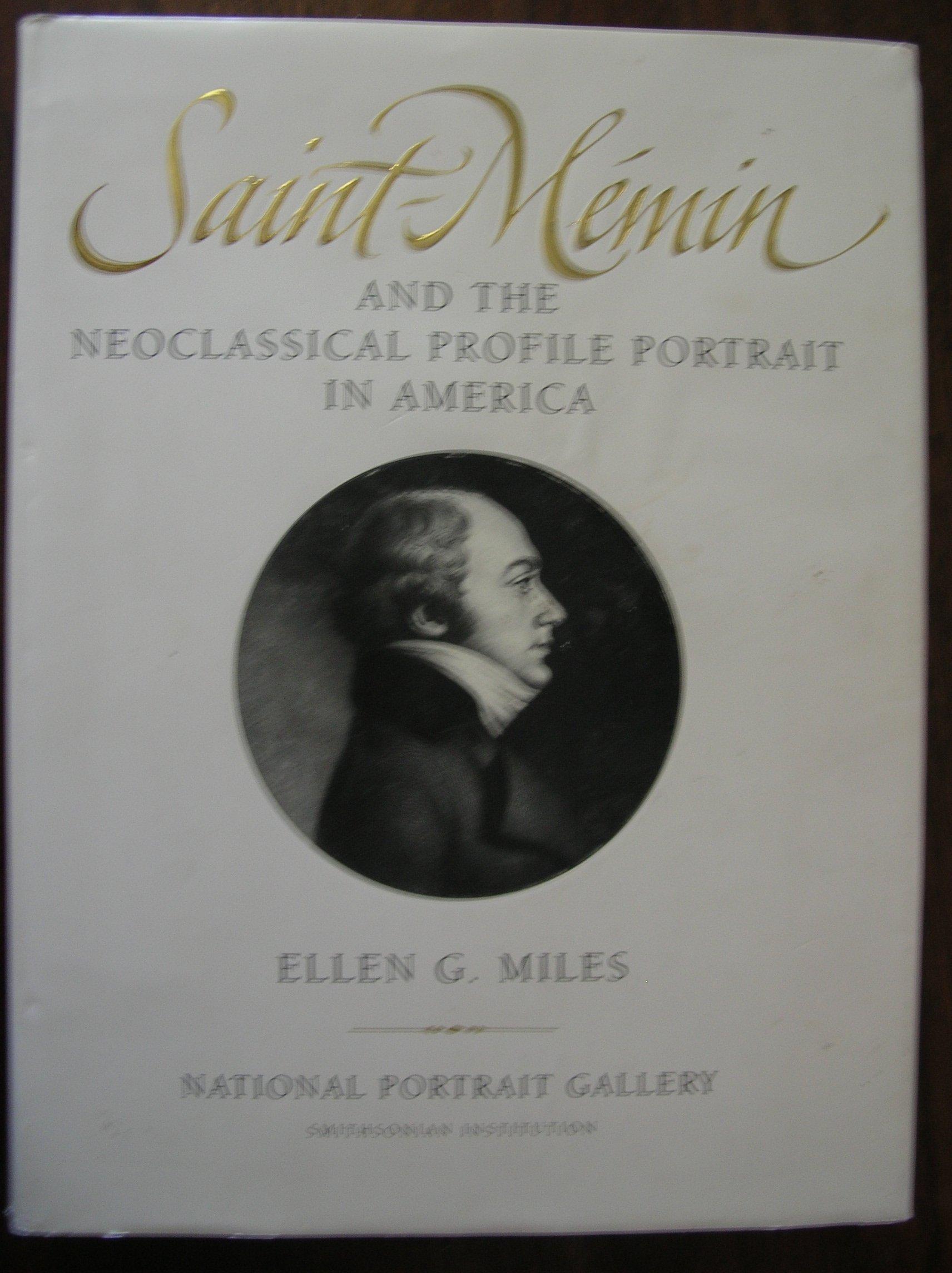 Saint Memin and the Neoclassical Profile Portrait in America