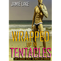 WRAPPED UP IN TENTACLES - a TENTACLE Gay Romance: Gay Romance M M (JUST A QUICKIE SERIES - 30-MINUTE GAY ROMANCE M/M READS Book 19) (English Edition)