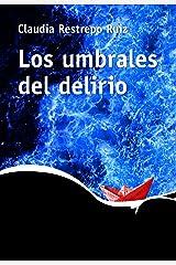Los umbrales del delirio (Spanish Edition) Kindle Edition