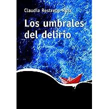 Los umbrales del delirio (Spanish Edition) Nov 16, 2016