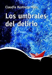 Los umbrales del delirio (Spanish Edition)