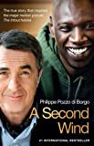 A Second Wind: The True Story that Inspired the Motion Picture The Intouchables