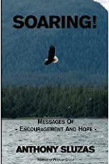 Soaring!: Messages Of Encouragement And Hope Kindle Edition