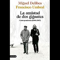La amistad de dos gigantes: Correspondencia (1960-2007)