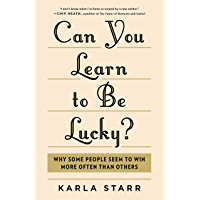 Can You Learn to Be Lucky?: Why Some People Seem to Win More Often Than Others (English Edition)