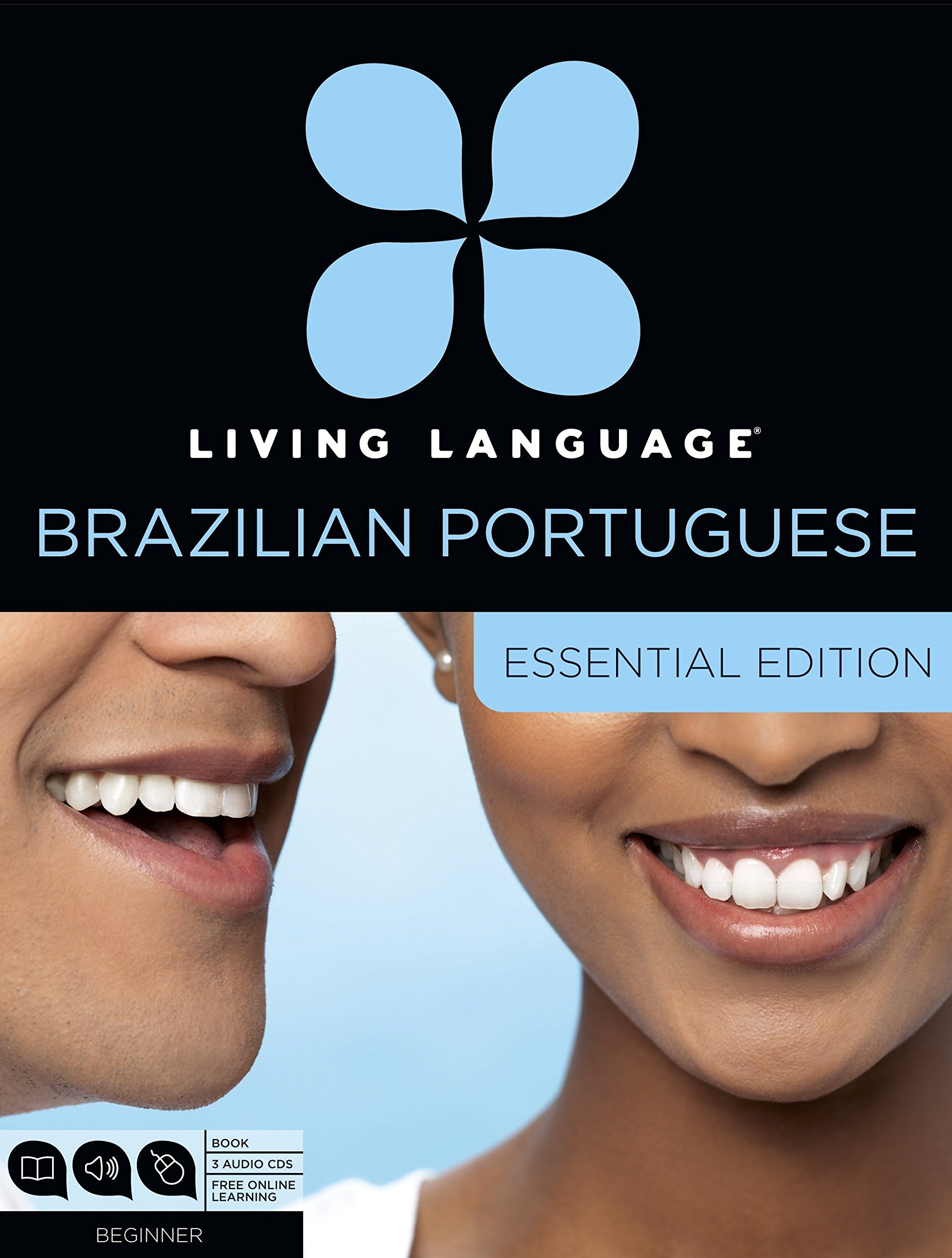 Living Language Brazilian Portuguese, Essential Edition: Beginner course, including coursebook, 3 audio CDs, and free online learning