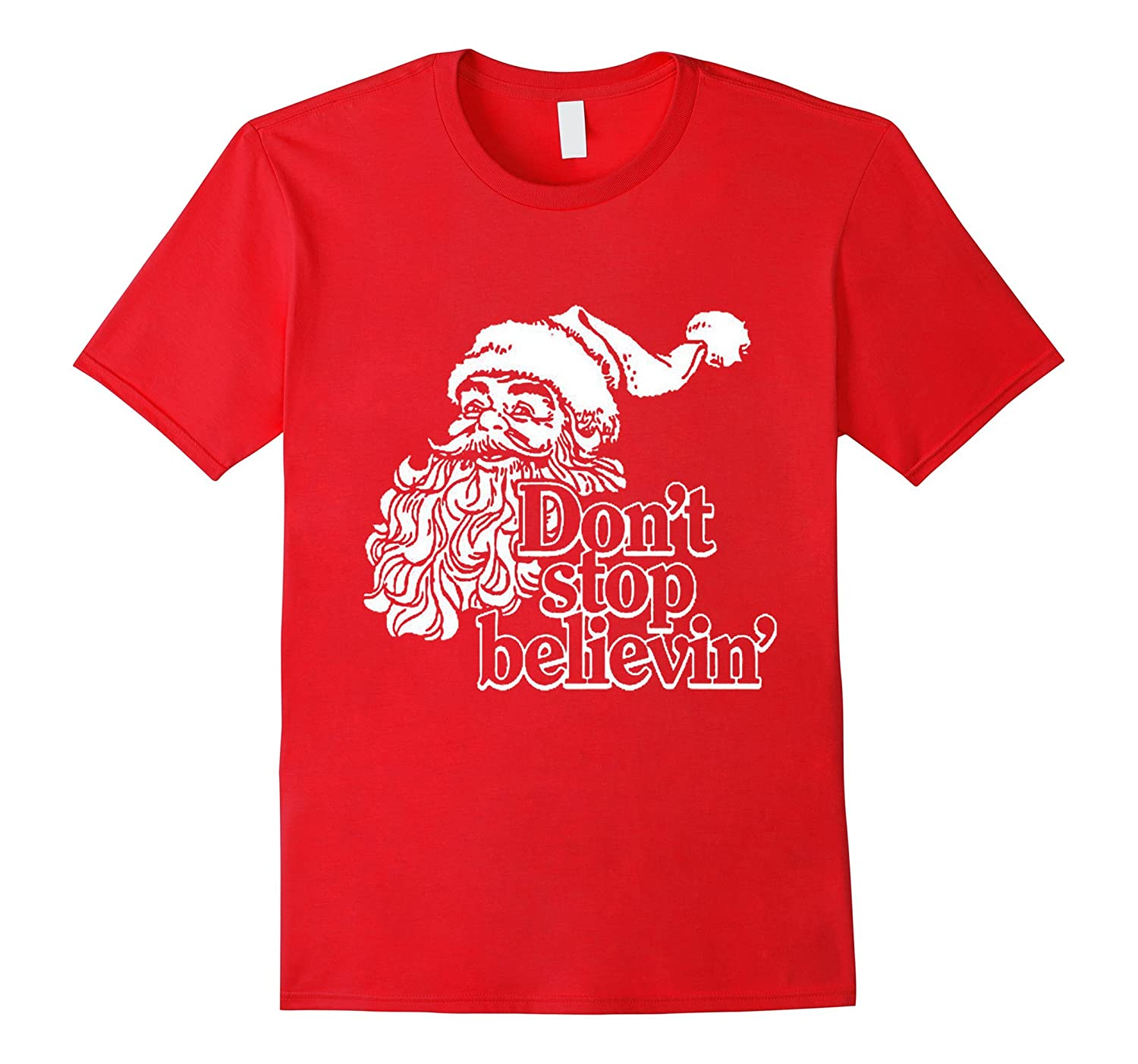Design Don't Stop Believing Santa Christmas Gift T-Shirt-Art