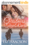 Christmas in Three Rivers (Three Rivers Ranch Romance Book 9) (English Edition)