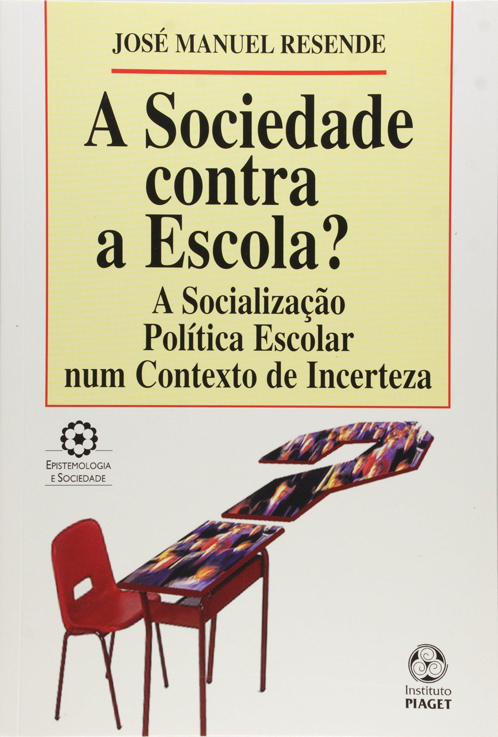 41f542e50b3 A Sociedade Contra Escola  - 9789896590246 - Livros na Amazon Brasil