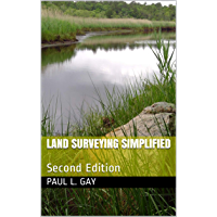 Land Surveying Simplified: Second Edition (Books on Land Surveying Book 4)