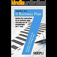 Il business plan: Guida alla costruzione di un business plan vincente con la metodologia dei 7 step (Management) (Italian Edition)