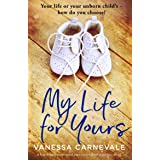 My Life for Yours: A heartbreaking emotional page-turner about a terrible choice