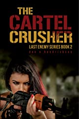 The Cartel Crusher (Last Enemy Book 2) Kindle Edition