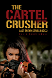 The Cartel Crusher (Last Enemy Book 2)