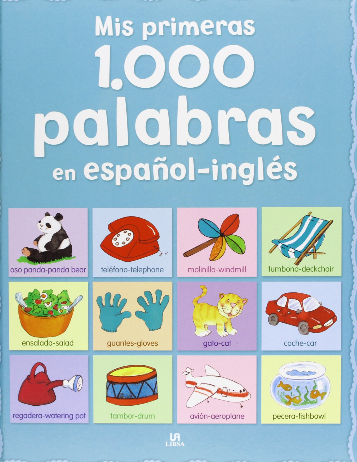Mis primeras 1.000 palabras en español-inglés / My first 1000 words in Spanish-English (Spanish Edition) (Spanish) Hardcover – May 30, 2013