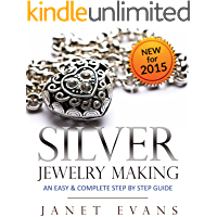 Silver Jewelry Making: An Easy & Complete Step by Step Guide book cover