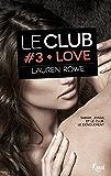 Love : Le Club - Volume 3