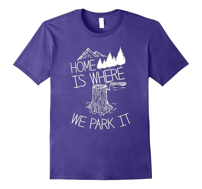 Fun Camper Camping Home Men Women Youth T Shirt-FL