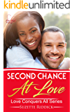 Second Chance At Love: Love Conquers All Series - Book 4