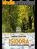 ISIDORA: e i segreti di Villa Trevias