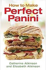 How to Make Perfect Panini Kindle Edition
