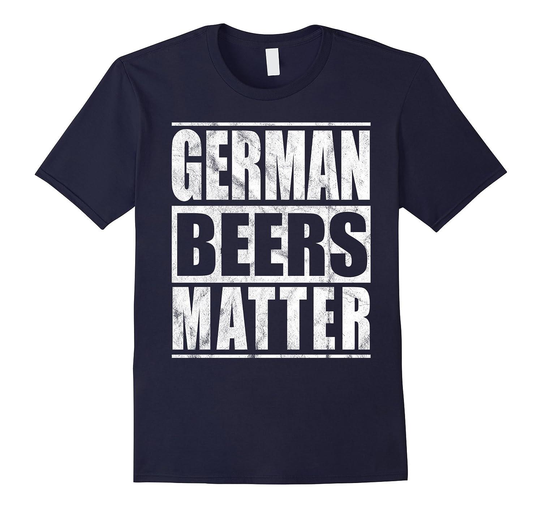 Funny Oktoberfest T-Shirt German Beers Matter Beer Shirt-T-Shirt
