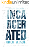 Incarcerated: Letters from Inmate 92510 (A Future Worth Fighting For Book 1)