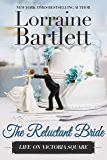 The Reluctant Bride (Life On Victoria Square Book 5)