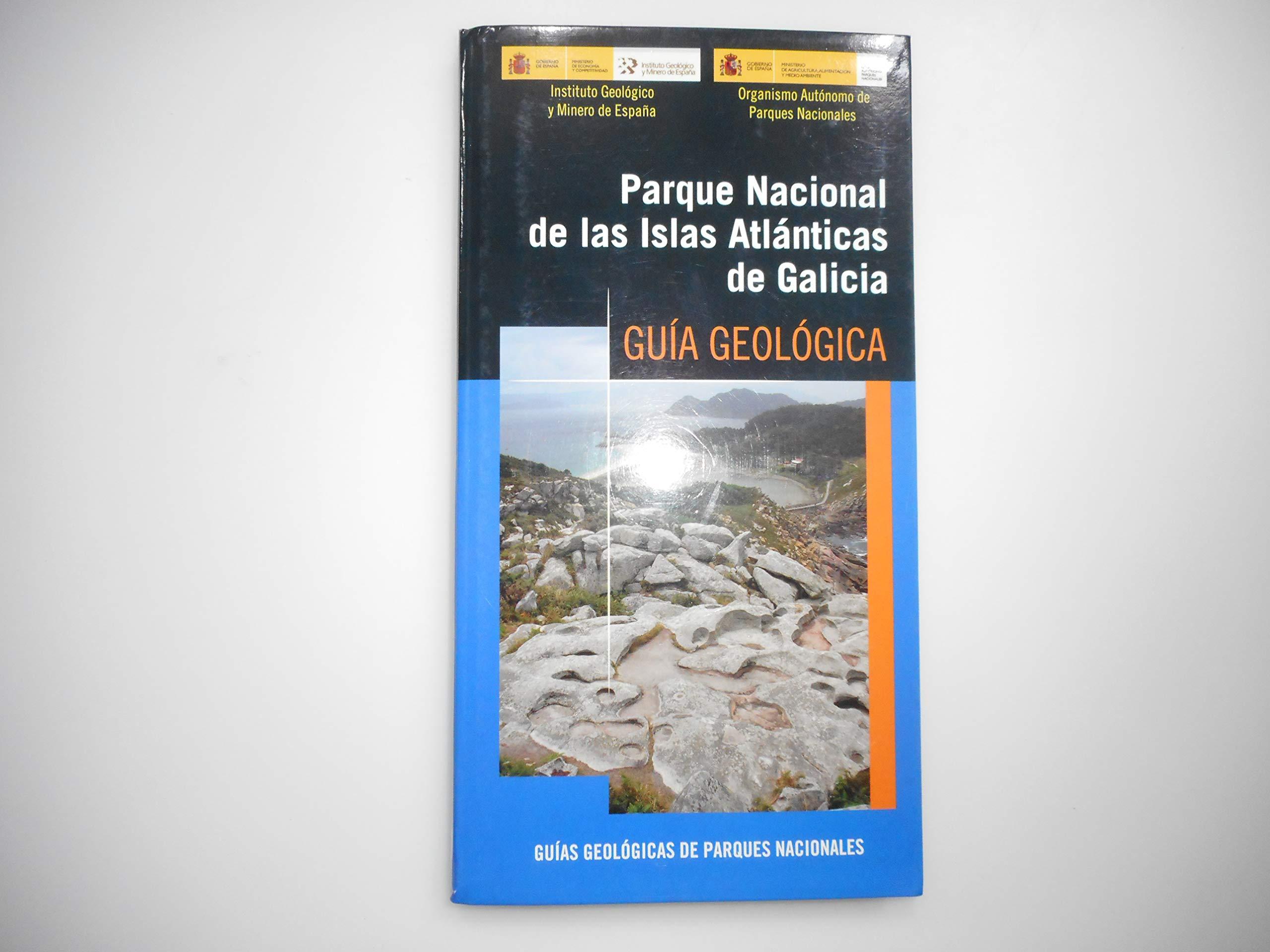 Parque Nacional de las Islas Atlánticas. Guía geológica: 9 Guías geológicas de Parques Nacionales: Amazon.es: Rodríguez Fernández, Luis Roberto: Libros