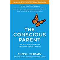 The Conscious Parent: Transforming Ourselves, Empowering Our Children (English Edition)