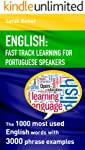 ENGLISH: FAST TRACK LEARNING FOR PORTUGUESE SPEAKERS: The 1000 most used English words with 3.000 phrase examples. If you...
