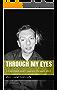 Through My Eyes: (A disabled man's journey through life)