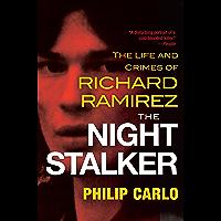 The Night Stalker: The Disturbing Life and Chilling Crimes of Richard Ramirez