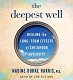 The Deepest Well: Healing the Long-Term Effects of