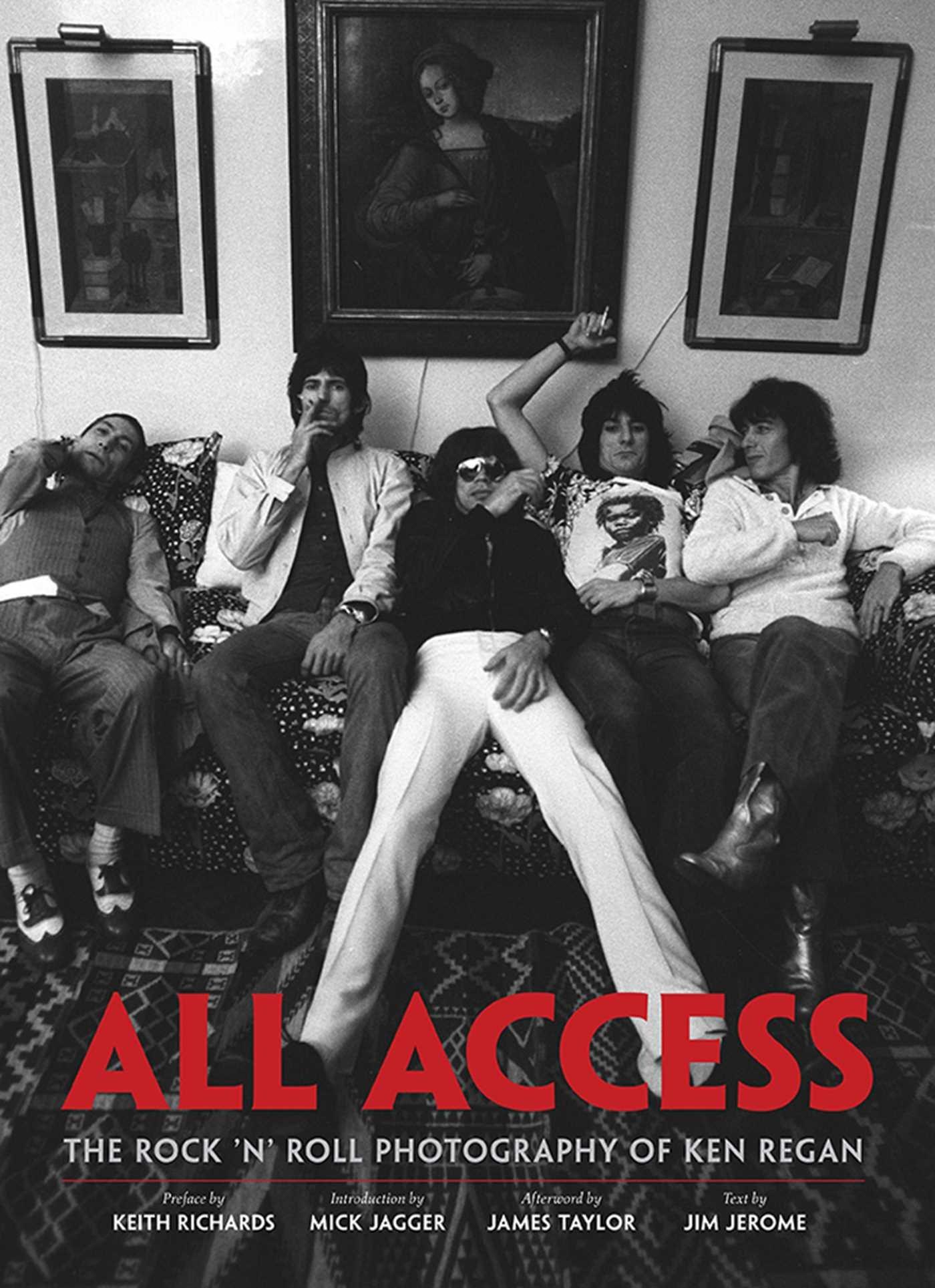 All Access: The Rock 'n' Roll Photography of Ken Regan: Ken