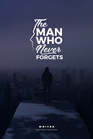 The Man Who Never Forgets: A Story of a vigilante