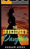 The Innkeeper's Daughter: Historical Christian Romance