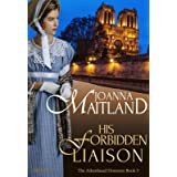 His Forbidden Liaison: A brotherhood of spies in Napoleonic France (The Aikenhead Honours Book 3)