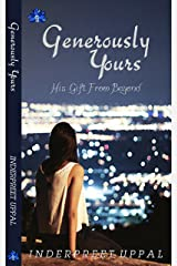 GENEROUSLY YOURS: His Gift From Beyond Kindle Edition