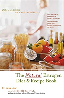 Estrogen The Natural Way Over 250 Easy And Delicious Recipes For
