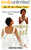 Charge of an Angel (After The Storm Publishing Presents) (Love and Redemption Series Book 1)