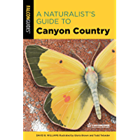 A Naturalist's Guide to Canyon Country (Naturalist's Guide Series)