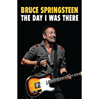 Bruce Springsteen - The Day I Was There (English Edition)
