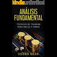 ANÁLISIS FUNDAMENTAL: Técnicas de trading para Bolsa y Forex