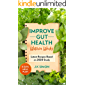 Improve your Gut Health Within Weeks: Latest Recipes based on 2020 Study: 8- Day meal Plan