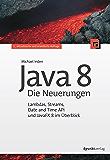 Java 8 - Die Neuerungen: Lambdas, Streams, Date and Time API und JavaFX 8 im Überblick (German Edition)