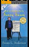 Becoming Sunny Susan