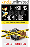 Pensions, Tensions, and Homicide (Grime Pays Mystery Book 3): A Cozy Mystery Novel